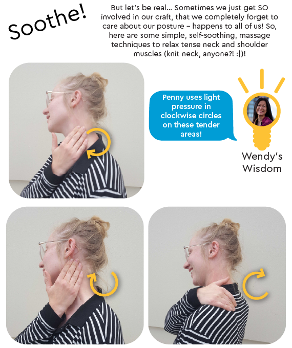 If you get sore from poor posture, you can self-sooth with a massage technique to relax the nexk and shoulders. Use clockwise motions on the side of your neck, behind your jaw, and on your shoulders.