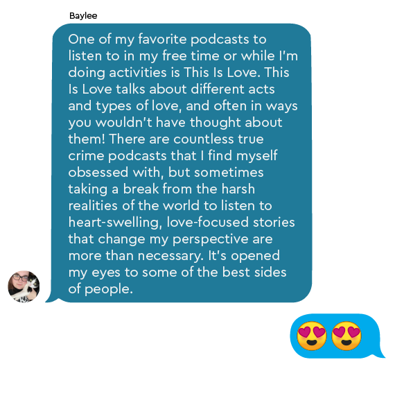 Baylee recommends This is Love by Criminal, a podcast about love