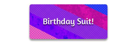 CTA: Birthday Suit