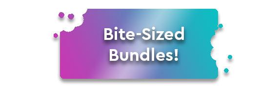 CTA: Bite-Sized Bundles!