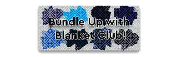 Bundle Up with Blanket Club!