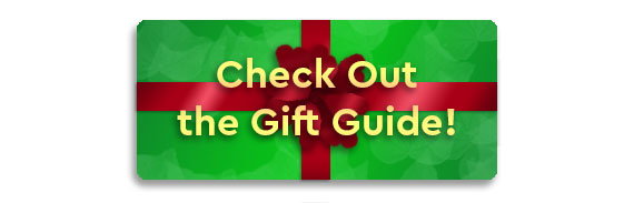 Check out the Gift Guide!