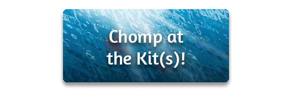 CTA: Chomp at the Kits!