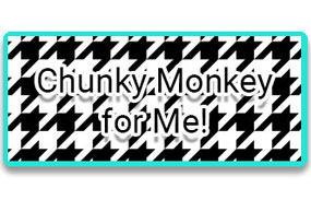 CTA 2: Chunky Monkey for Me!