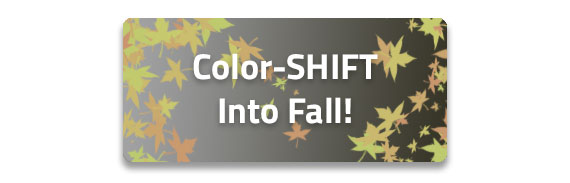 Color-SHIFT Into Fall Button