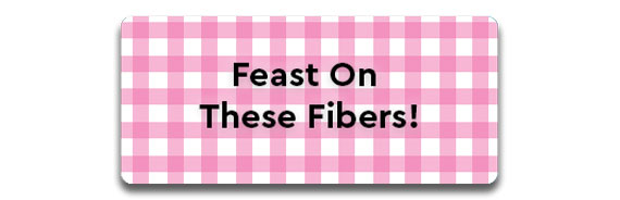 Feast on these FIbers
