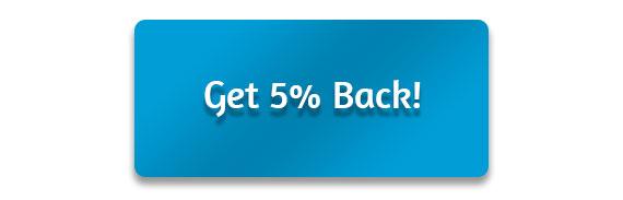 CTA: Get 5% Back!