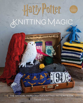 Tanis Gray Harry Potter: Knitting Magic The Official Harry Potter Knitting Pattern Book