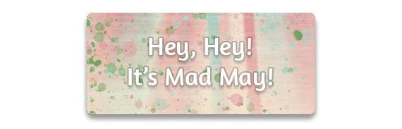 CTA: Hey, Hey! It's Mad May!