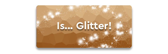 CTA: Is... Glitter!