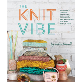 Vickie Howell The Knit Vibe The Knit Vibe