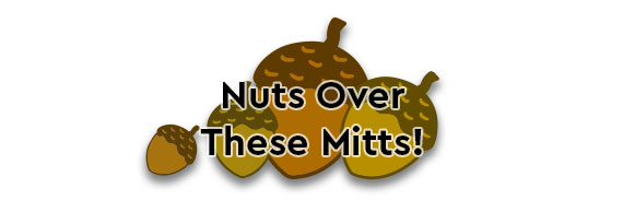 Nuts Over These Mitts!