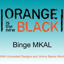 Orange is the new Black Binge MKAL