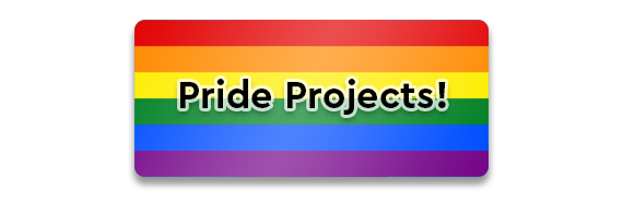 Pride Projects!
