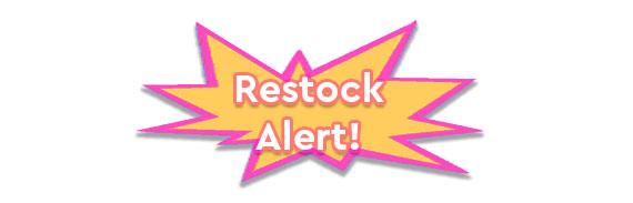 Restock Alert!