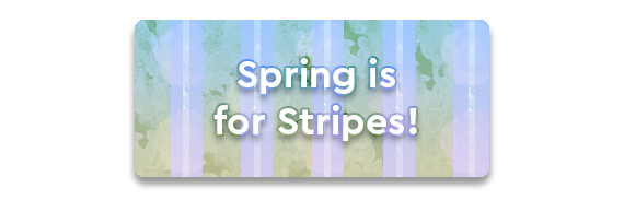 Spring Is For Stripes CTA