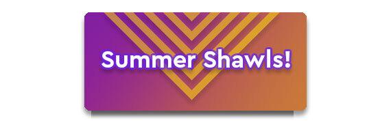 Summer Shawls