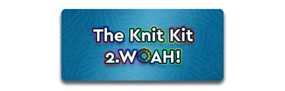 The Knit Kit 2.0 WOAH CTA