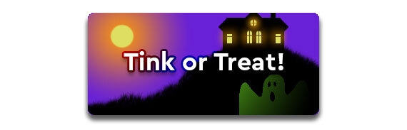 CTA: Tink or Treat!