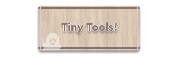 Tiny Tools!