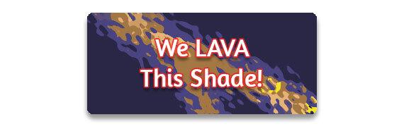 CTA: We Lava This Shade!