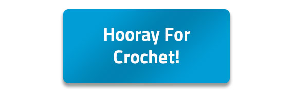 Hooray for Crochet!