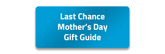 Check out the Mother's Day Gift Guide!