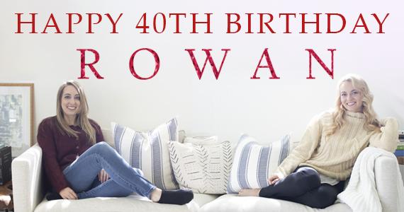Rowan 40 birthday