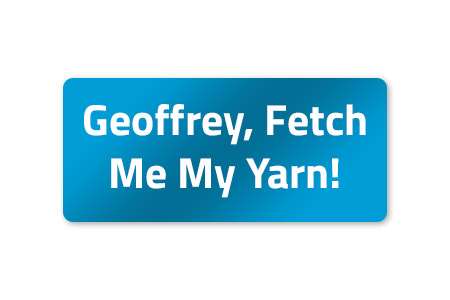 Fetch me my yarn