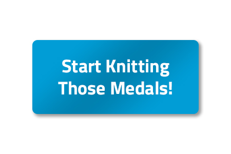Start knitting those medals