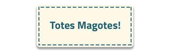 Totes Magotes Button