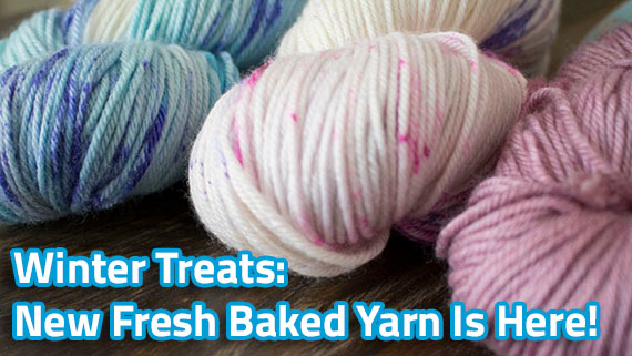 December 17 Fresh Baked Yarn