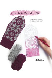 Aleks Byrd Color & Knit, Mittens Color & Knit, Mittens