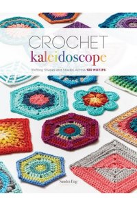 Sandra Eng Crochet Kaleidoscope Crochet Kaleidoscope