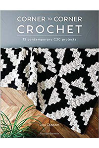 Jess Coppom Corner to Corner Crochet Corner to Corner Crochet - 15 Contemporary C2C Projects