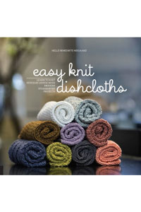 Helle Benedikte Neigaard Easy Knit Dishcloths Easy Knit Dishcloths: Learn To Knit Stitch By Stitch With Modern Stashbuster Projects