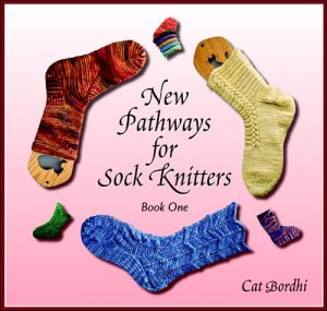 New Pathways for Sock Knitters - New Pathways for Sock Knitters - Book One