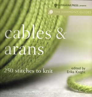 Harmony Guide - Cables and Arans - 250 Stitches to Knit