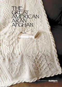 Knitter's Magazine Great American Afghan Patterns - Great American Aran Afghan Pattern