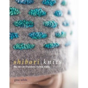 Shibori Knits - The Art of Exquisite Felted Knits - Shibori Knits