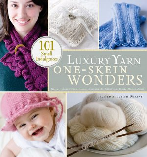 One-Skein Wonders - Luxury Yarn One-Skein Wonders