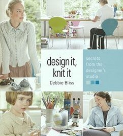 Debbie Bliss Books - Design It, Knit It