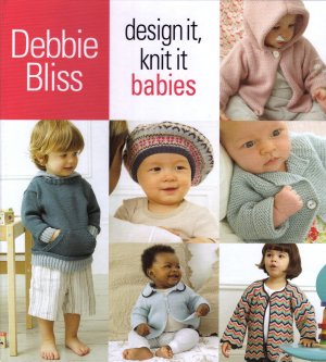 Debbie Bliss Books - Design It, Knit It Babies