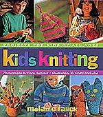 Kids Books - Kids Knitting - Projects for Kids of All Ages. Softcover