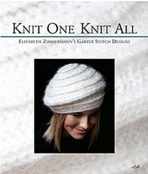Elizabeth Zimmermann - Knit One Knit All