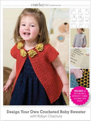 Crochet Me Workshop DVD - Design Your Own Crocheted Baby Sweater