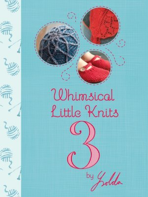 Whimsical Little Knits - Whimsical Little Knits Book 3