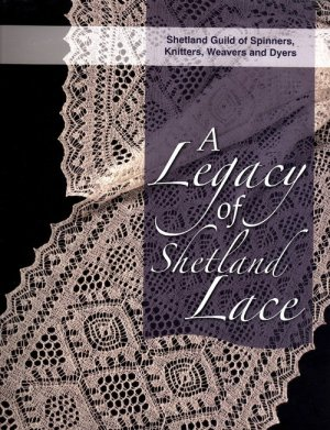 A Legacy of Shetland Lace - A Legacy of Shetland Lace (Discontinued)