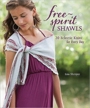 Lisa Shroyer - Free-Spirit Shawls