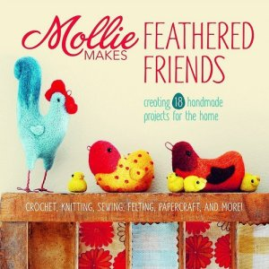 Mollie Makes Books - Mollie Makes Feathered Friends